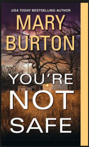 You'reNotSafe Mary Burton